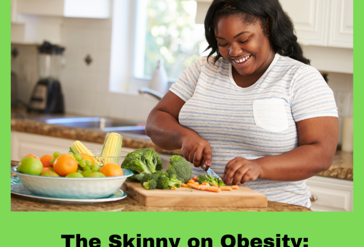The Skinny on Obesity: What's the Big Deal?
